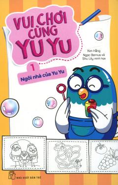 Vui Chơi Cùng Yu Yu - Tập 1: Ngôi Nhà Của Yu Yu