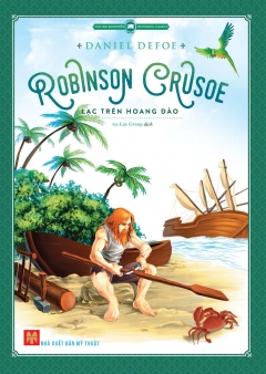 Robinson Crusoe Lạc Trên Hoang Đảo (Tái Bản 2016)