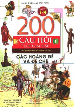 200 Câu Hỏi Và Lời Giải Đáp - Các Hoàng Đế Và Đế Chế