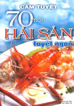 70 Món Hải Sản Tuyệt Ngon