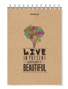 Notebook - Live In Present And Make It Beautiful
