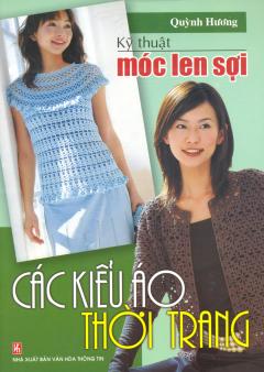 Kỹ Thuật Móc Len Sợi - Các Kiểu Áo Thời Trang