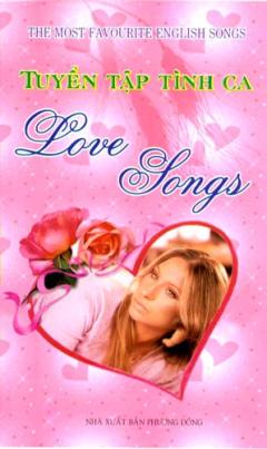 Tuyển Tập Tình Ca - Love Songs (Bìa Cứng)