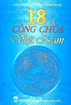 18 Vị Công Chúa Việt Nam
