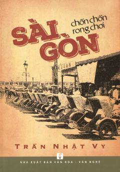 Sài Gòn Chốn Chốn Rong Chơi