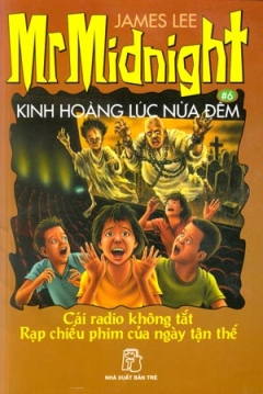 Kinh Hoàng Lúc Nửa Đêm - Cái Radio Không Tắt, Rạp Chiếu Phim Của Ngày Tận Thế (Tập 6)