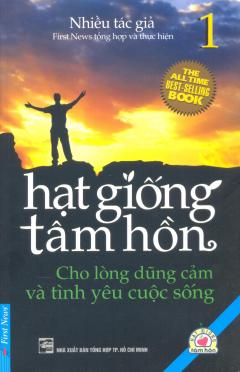Hạt Giống Tâm Hồn - Tập 1: Cho Lòng Dũng Cảm Và Tình Yêu Cuộc Sống (Kèm 1 CD)