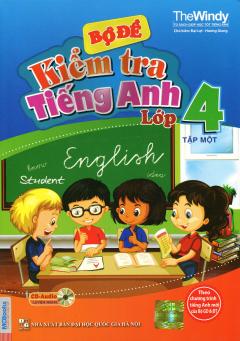 Bộ Đề Kiểm Tra Tiếng Anh Lớp 4 - Tập 1 (Kèm 1 CD)