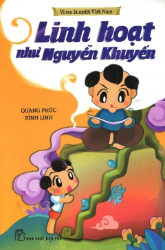 Vì Em Là Người Việt Nam - Linh Hoạt Như Nguyễn Khuyến