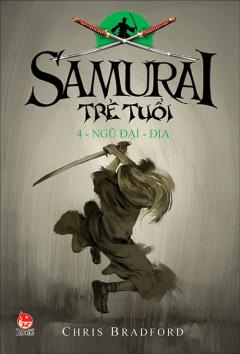 Samurai Trẻ Tuổi - Tập 4: Ngũ Đại - Địa