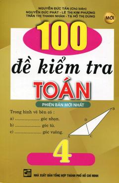 100 Đề Kiểm Tra Toán 4