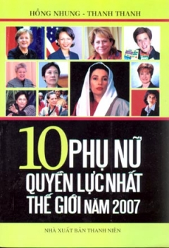 10 Phụ Nữ Quyền Lực Nhất Thế Giới Năm 2007