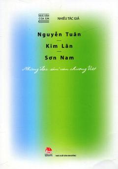 Nhà Văn Của Em: Nguyễn Tuân - Kim Lân - Sơn Nam