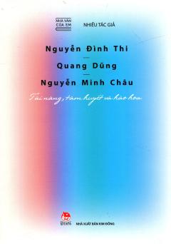 Nhà Văn Của Em: Nguyễn Đình Thi - Quang Dũng - Nguyễn Minh Châu