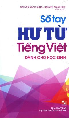 Sổ Tay Hư Từ Tiếng Việt (Dành Cho Học Sinh)
