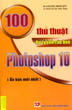 100 Thủ Thuật Xử Lý Ảnh Căn Bản Photoshop 10