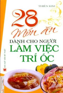 28 Món Ăn Dành Cho Người Làm Việc Trí Óc