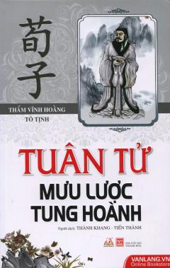 Tuân Tử Mưu Lược Tung Hoành