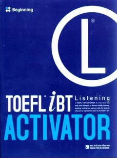 Toefl iBT Activator Listening - Beginning (Dùng Kèm 3 Audio CDs)