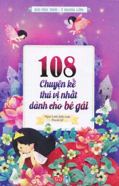 108 Chuyện Kể Thú Vị Nhất Dành Cho Bé Gái