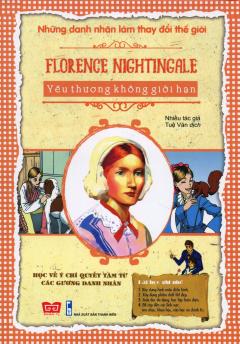 Những Danh Nhân Làm Thay Đổi Thế Giới - Florence Nightingale - Yêu Thương Không Giới Hạn