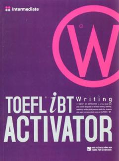 Toefl iBT Writing Activator - Tập 2: Intermediate (Dùng Kèm 1 Audio CD)