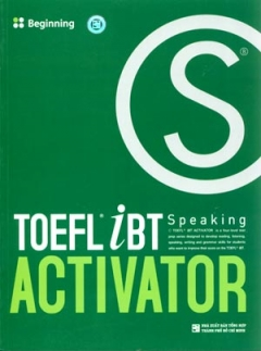Toefl iBT Speaking Activator - Tập 1: Beginning (Kèm 1 CD)