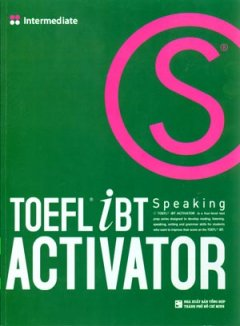 Toefl iBT Speaking Activator - Tập 2: Intermediate (Dùng Kèm 1 Audio CD)