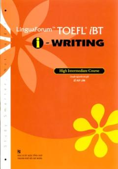 LinguaForum Toefl iBT i - Writing (Dùng Kèm 1 Audio CDs)