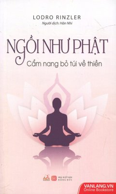 Ngồi Như Phật - Cẩm Nang Bỏ Túi Về Thiền