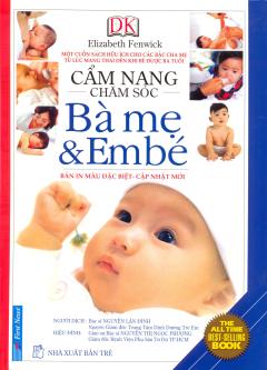 Cẩm Nang Chăm Sóc Bà Mẹ Và Em Bé (Bìa Mềm)