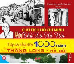 Chủ Tịch Hồ Chí Minh Với Thủ Đô Hà Nội