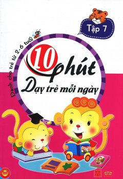 10 Phút Dạy Trẻ Mỗi Ngày - Dành Cho Trẻ Từ 2-6 Tuổi (Tập 7)