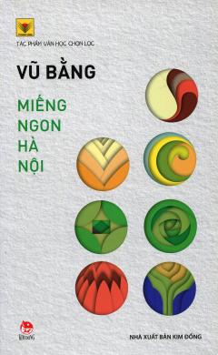 Miếng Ngon Hà Nội (Tái Bản 2016)