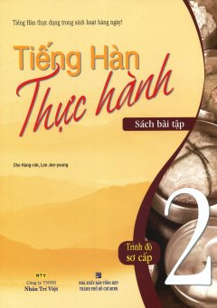 Tiếng Hàn Thực Hành 2 - Trình Độ Sơ Cấp (Sách Bài Tập)