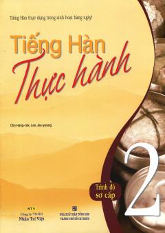 Tiếng Hàn Thực Hành 2 - Trình Độ Sơ Cấp (Kèm 1 CD)