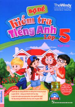 Bộ Đề Kiểm Tra Tiếng Anh Lớp 5 - Tập 2 (Kèm 1 CD)