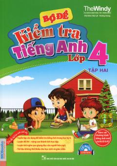 Bộ Đề Kiểm Tra Tiếng Anh Lớp 4 - Tập 2 (Kèm 1 CD)