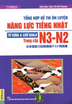 Tổng Hợp Đề Thi Ôn Luyện Năng Lực Tiếng Nhật N3-N2 - Từ Vựng & Chữ Kanji (Trung Cấp)
