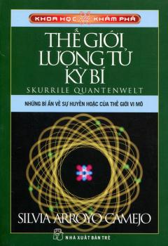 Khoa Học Khám Phá - Thế Giới Lượng Tử Kỳ Bí