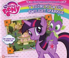 My Little Pony - Ý Tưởng Kì Lạ Của Twilight Sparkle