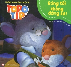 Topo Tip - Bóng Tối Không Đáng Sợ!