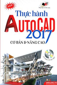 Thực Hành Autocad 2017 - Cơ Bản & Nâng Cao (Kèm 1 CD)