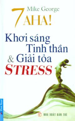 7 Aha! Khơi Sáng Tinh Thần Và Giải Toả Stress