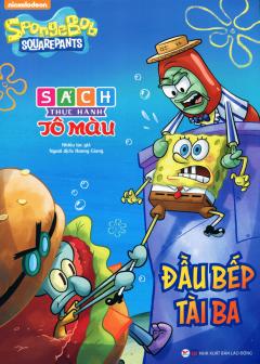 SpongeBob SquarePants - Đầu Bếp Tài Ba (Sách Thực Hành Tô Màu)