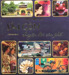 Sài Gòn - Chuyện Đời Của Phố (Bìa Mềm) - Tái Bản 2015