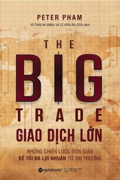 The Big Trade - Giao Dịch Lớn (Bìa Mềm)