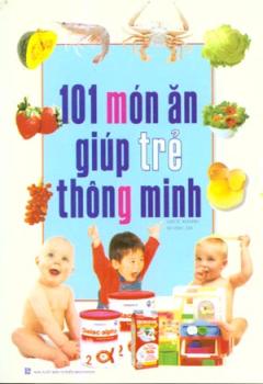 101 Món Ăn Giúp Trẻ Thông Minh