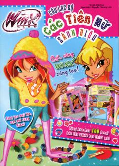 Winx Club - Câu Lạc Bộ Các Tiên Nữ Sành Điệu - Chơi, Cùng Winx Sáng Tạo!
