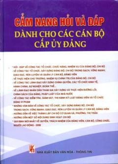 Cẩm Nang Hỏi Và Đáp Dành Cho Các Cán Bộ Cấp Uỷ Đảng